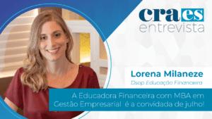 CRA-ES ENTREVISTA | Lorena Milaneze, Dsop Educação Financeira
