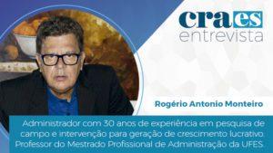 CRA-ES ENTREVISTA | Adm Rogério Monteiro