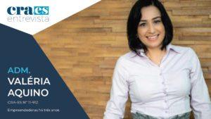 CRA-ES ENTREVISTA | Adm. Valéria Aquino, CRA-ES Nº 11-912