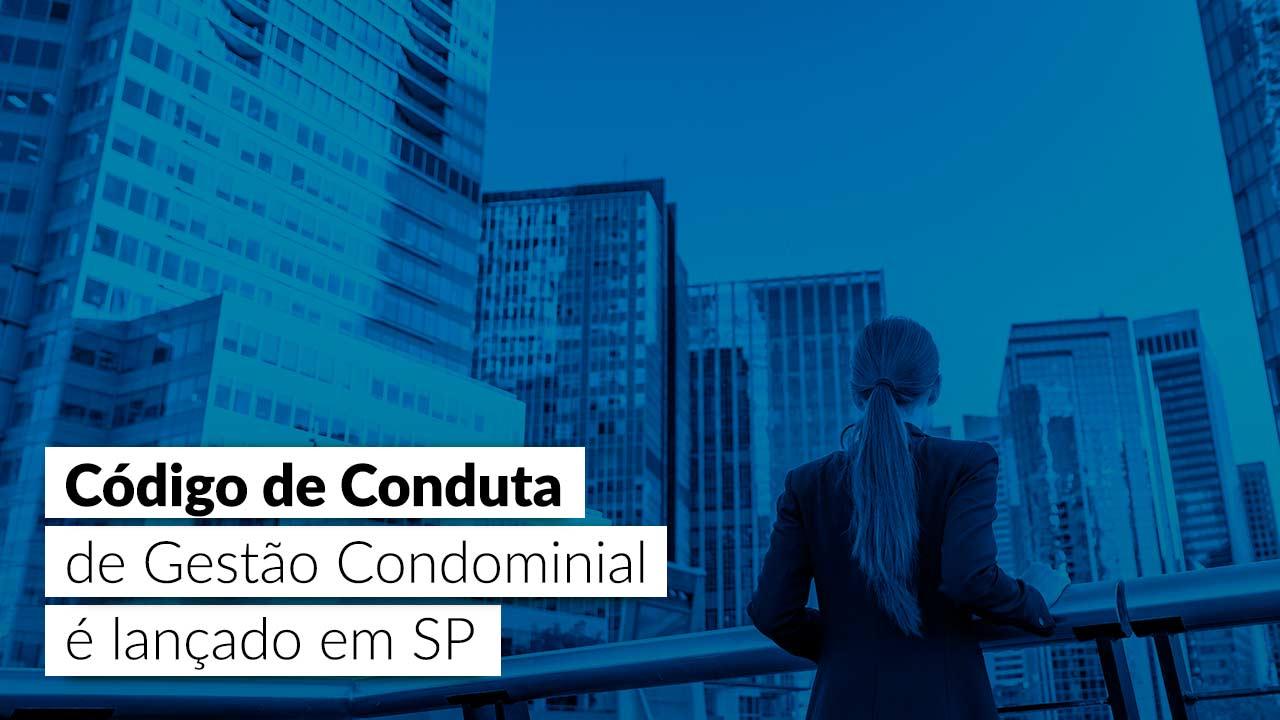 Código de Conduta de Gestão Condominial: novidade